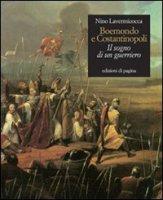 Boemondo e Costantinopoli - Lavermicocca Nino