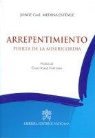 Arrepentimiento. Puerta de la misericordia - Jorge A. Medina Estevez