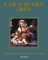 Il Volto dei Volti Cristo