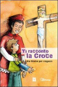 Copertina di 'Ti racconto la Croce'