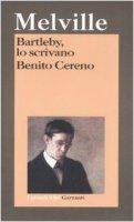 Bartleby, lo scrivano. Benito Cereno - Melville Herman