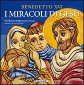 Miracoli di Gesù. (I) - Benedetto XVI (Joseph Ratzinger)