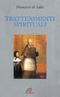 Trattenimenti spirituali - Francesco di Sales (san)