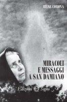 Miracoli e messaggi a San Damiano - Irene Corona