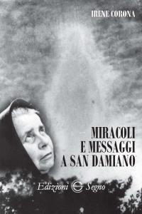 Copertina di 'Miracoli e messaggi a San Damiano'