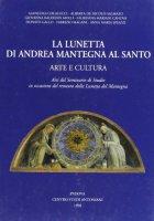 La lunetta di Andrea Mantegna al santo. Arte e cultura