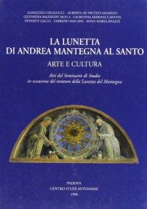 Copertina di 'La lunetta di Andrea Mantegna al santo. Arte e cultura'