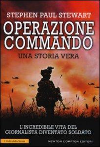 Copertina di 'Operazione Commando. L'incredibile vita del giornalista diventato soldato'