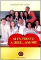 Si fa presto a dire... Amore. Piccole riflessioni su grandi temi - Tardia Massimiliano