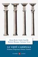Le virtù cardinali - Prudenza, Temperanza, Fortezza, Giustizia