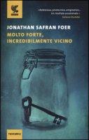 Molto forte, incredibilmente vicino - Foer Jonathan Safran