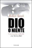 Dio o niente - Robert Sarah