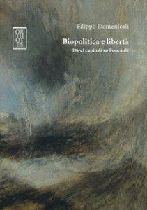 Copertina di 'Biopolitica e libertà. Dieci capitoli su Foucault'