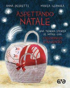 Copertina di 'Aspettando Natale. Un tenero libro con calendario d'avvento'
