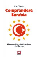 Comprendere Eurabia - Bat Ye'or