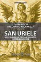 San Uriele nelle rivelazioni cristiane indirette, tacite e leggendarie - Carmine Alvino