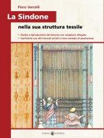 La Sindone nella sua struttura tessile - Vercelli Piero