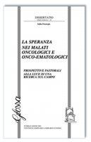 La speranza nei malati oncologici o onco-ematologici - Tullio Proserpio
