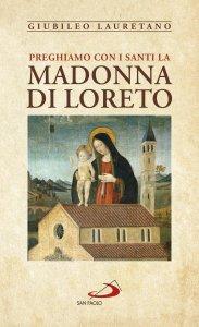 Copertina di 'Preghiamo con i santi la Madonna di Loreto'
