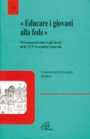 Educare i giovani alla fede. Orientamenti emersi dai lavori della 45ª Assemblea generale - Conferenza Episcopale Italiana
