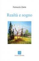 Realtà e sogno - Zanin Ferruccio
