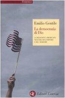 La democrazia di Dio - Emilio Gentile
