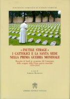 """""""Inutile strage"""" - Pontificio Comitato di Scienze Storiche"""