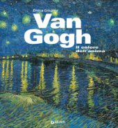 Van Gogh. Il colore dell'anima - Crispino Enrica