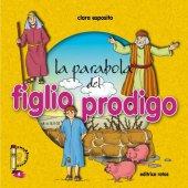 La parabola del figlio prodigo - Esposito Chiara
