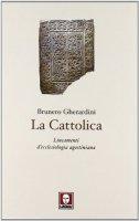 La cattolica - Gherardini Brunero