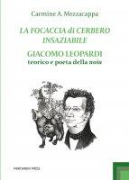 La focaccia di Cerbero insaziabile - Carmine A. Mezzacappa