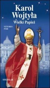 Copertina di 'Karol Wojtyla. Weilki Papiez. Ediz. polacca'