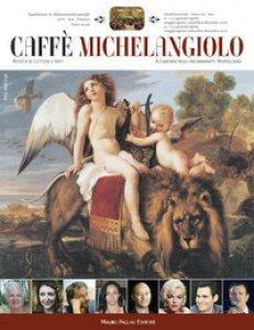 Copertina di 'Caffe Michelangelo. Rivista di lettere e arti. Anni XXI-XXII. 2016-2017'