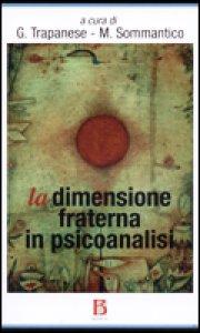 Copertina di 'La dimensione fraterna in psicoanalisi'