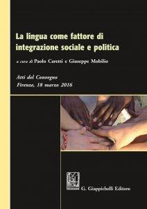 Copertina di 'La lingua come fattore di integrazione sociale e politica'