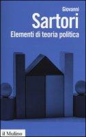 Elementi di teoria politica - Sartori Giovanni