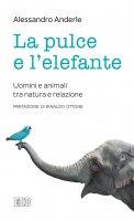 La pulce e l'elefante - Anderle Alessandro