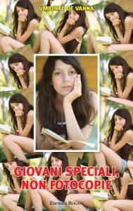 Copertina di 'Giovani speciali, non fotocopie'