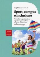 Sport, campus e inclusione. Modelli di organizzazione e gestione per bambini e ragazzi con disturbi del neurosviluppo