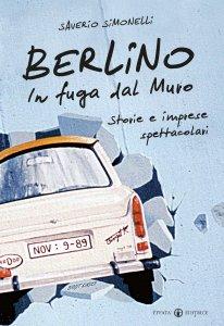 Copertina di 'Berlino. In fuga dal Muro'