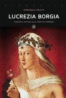 Lucrezia Borgia - Mariangela Melotti