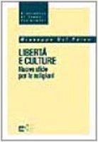 Libertà e culture. Nuove sfide per le religioni - Dal Ferro Giuseppe
