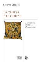 La Chiesa e le Chiese - Bernard Sesboüé