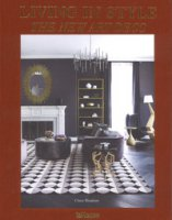 Living in style. The new art deco. Ediz. inglese, tedesca e francese - Bingham Claire