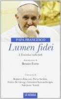 Lumen Fidei - Forte Bruno, Natoli Salvatore, Rusconi Roberto, Stefani Piero
