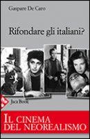 Rifondare gli italiani - G. De Caro