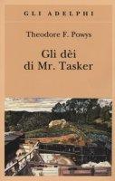 Gli dèi di Mr. Tasker - Powys Theodore F.