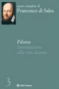 Copertina di 'Filotea. Introduzione alla vita devota'