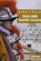 Storia delle Guardie Svizzere - Royal Robert
