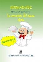 Avventure del cuoco Mario. (Le) - Miriam Gentile
